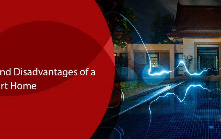 Key Advantages and Disadvantages of a Smart Home
